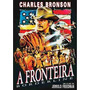 Dvd, A Fronteira ( Raro) - Charles Bronson, Ed Harris-3