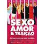 Dvd Sexo Amor E Traição - Original
