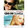 Dvd Original Cão De Guarda!!! Por Apenas R$ 10,00!!!