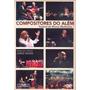 Compositores Do Além -dvd- Festival De Musica Mediunica