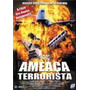 Dvd Ameaca Terrorista