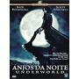 Anjos Da Noite - Underworld - Dvd Lacrado