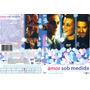 Dvd Amor Sob Medida Com Stuart Townsend E Amy Smart