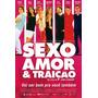 Dvd - Sexo, Amor E Traição
