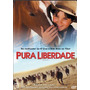 Dvd Pura Liberdade - Ed. Nacional Original