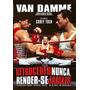 Dvd Retroceder Nunca, Render-se Jamais ( Van Damme) Dublado