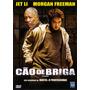Dvd Cão De Briga - Jet Li - Morgan Freeman