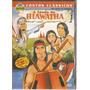 Dvd A Lenda De Hiawatha - Contos Clássicos - Novo***