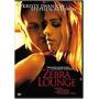 Dvd Zebra Lounge Encontro Secreto Importado Thriller Erótico