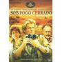 Dvd Filme Sob Fogo Cerrado Original Usado