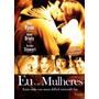 Eu E As Mulheres - Comedia Drama - Dvd Original Novo Lacrado