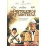Os Pistoleiros Da Fronteira - Franco Nero + Frete Grátis
