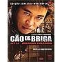 Dvd Cão De Briga Duplo - Original Lacrado
