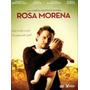 Rosa Morena Dvd Nacional Adoção Carlos Augusto De Oliveira
