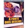 A Fonte Dos Desejos - Dvd- Clássico Novo Original Lacrado