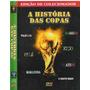 Dvd, História Das Copas ( Raro, Coleção) - Futebol, Lacrado