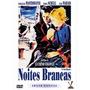 Dvd - Noites Brancas - Edic. Especial - ( Le Notti Bianche )