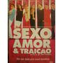 Dvd - Sexo Amor E Traição