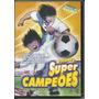 Dvd Super Campeoes 1 - Captain Tsubasa Road To 2002