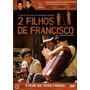 Dvd - 2 Filhos De Francisco Frete Grátis