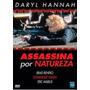 Dvd Assassina Por Natureza - Daryl Hannah - Original.