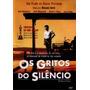 Filme Os Gritos Do Silêncio - Dvd Original Em Ótimo Estado