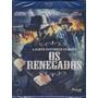 Blu-ray Os Renegados Original Br Lacrado Faroeste