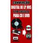 Conversão Digital Vhs, Vinil(lp),fita K7 E Vhs-c P/ Dvd E Cd