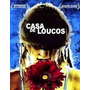 Casa De Loucos (2002)