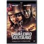 O Cavaleiro Solitario - Ação - Dvd Novo Original Lacrado