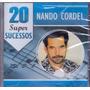 Cd Nando Cordel 20 Super Sucessos