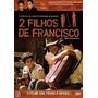 Dvd 2 Filhos De Francisco (semi Novo)
