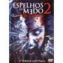 Espelhos Do Medo 2 - Terror - Dvd Original Novo Lacrado
