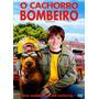 Filme O Cachorro Bombeiro - Dvd Original, Novo E Lacrado