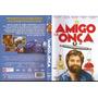 Dvd O Amigo Da Onça, Zach Galifianakis, Comédia, Original