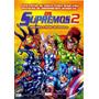 O Supremos 2 (lacrado) - Marvel