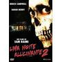 Dvd - Uma Noite Alucinante 2 - Sam Raimi - Original Lacrado