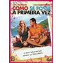 Dvd Como Se Fosse A Primeira Vez - Novo, Original, Lacrado
