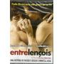 Dvd Entre Lençóis - Reynaldo Gianecchini, Paola Olivera
