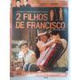 Dvd 2 Filhos De Francisco (semi Novo)frete 8,00