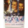Dvd - Amor Sob Medida