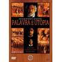 Dvd - Palavra E Utopia - ( Padre Antônio Vieira )