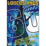 Dvd Loucos Anos 60 Original Lacrado