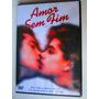 Dvd Amor Sem Fim - Original - Lançamento Universal