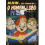 Alvim E Esquilos Em O Homem Lobo Dvd Original Novo Lacrado