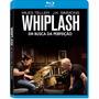 Whiplash Em Busca Da Perfeição Blu-ray Original Lacrado
