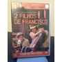Dvd - Dois Filhos De Francisco (zeze Di Camargo E Luciano)