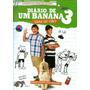 Dvd Diário De Um Banana 3 - Dias De Cão * Frete Grátis *