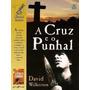 A Cruz E O Punhal Livro David Wilkerson