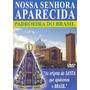 Dvd Lacrado Nossa Senhora Aparecida Padroeira Do Brasil